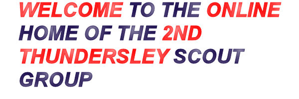 Welcome to the 2nd Thundersley Scout groups website